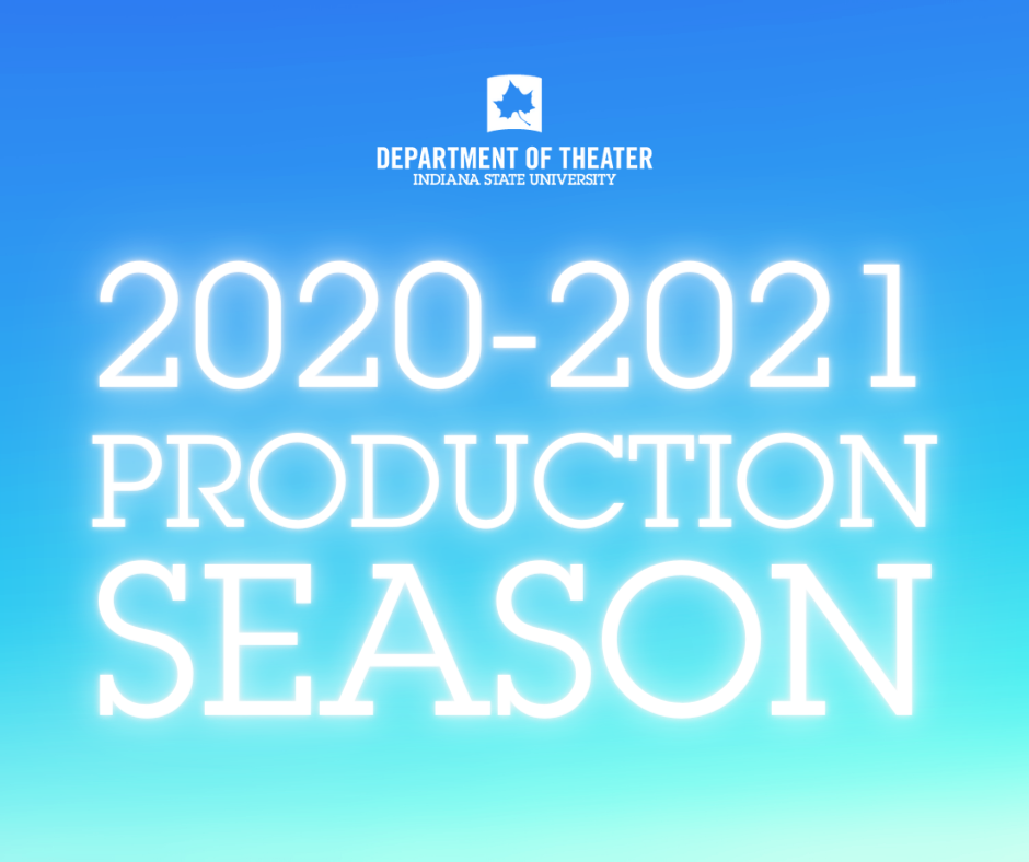 "blue ombre images with text, ""Department of Theater 2020-2021 Production Season"""