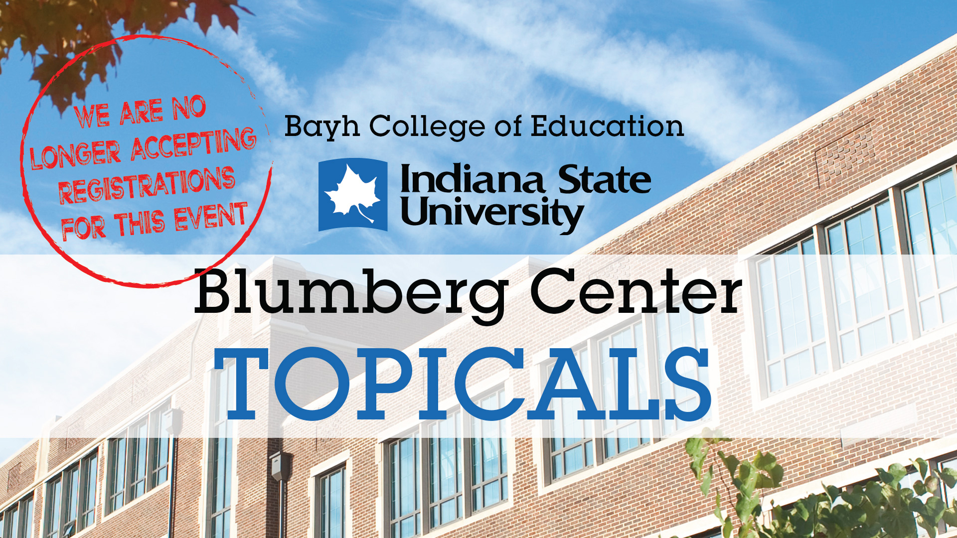 We are no Longer Accepting Blumberg Center Topical Registrations