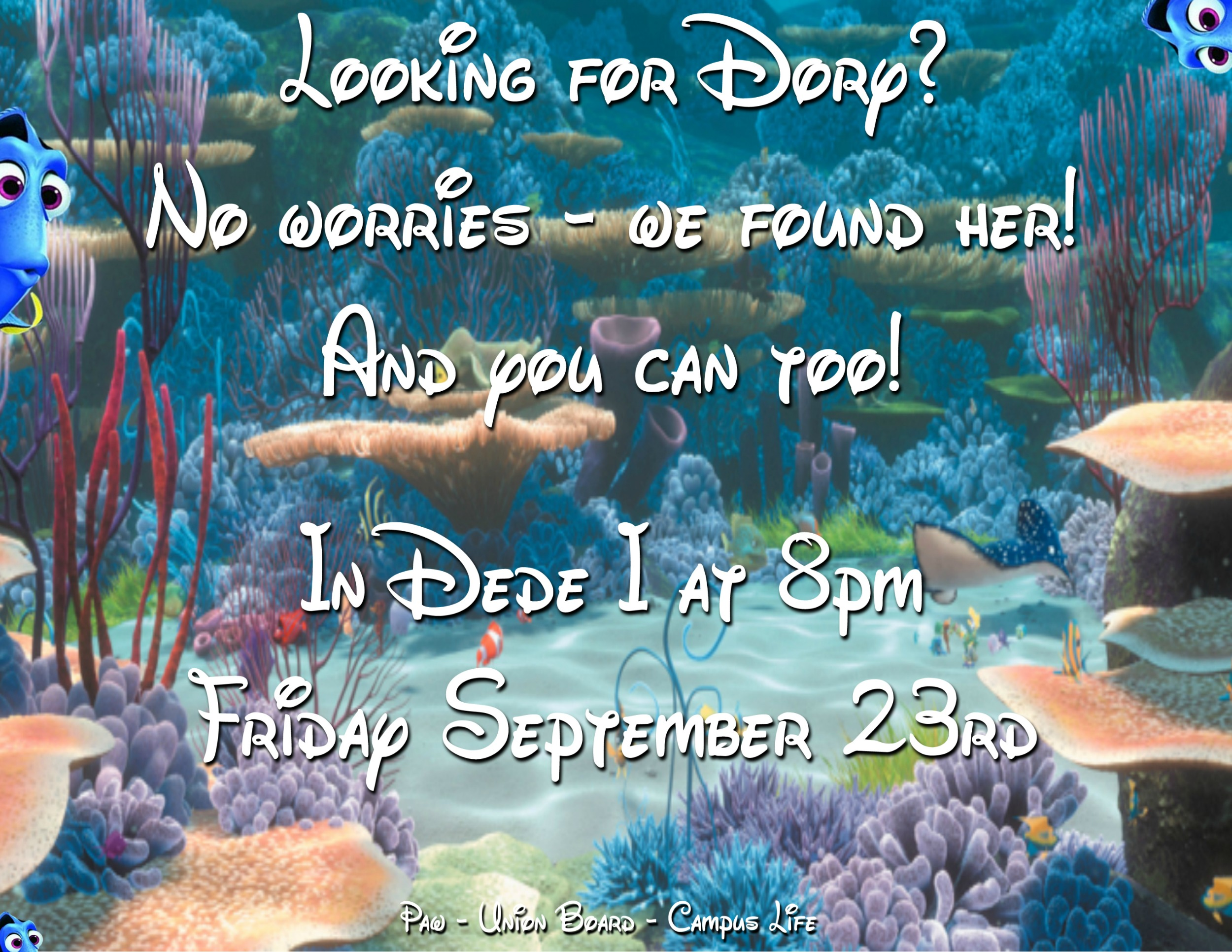Campus Life Presents Finding Dory in Dede I Sept 23rd at 8pm