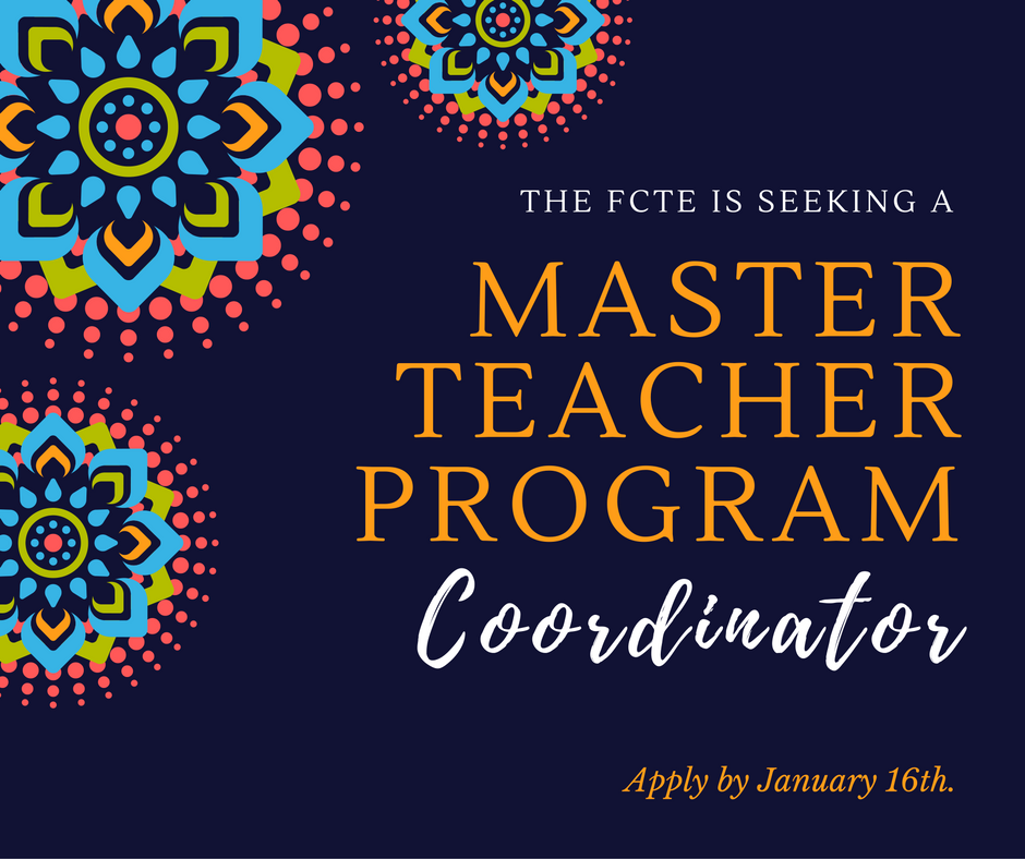 The FCTE is seeking a Master Teacher Program Coordinator. Apply by January 16th.