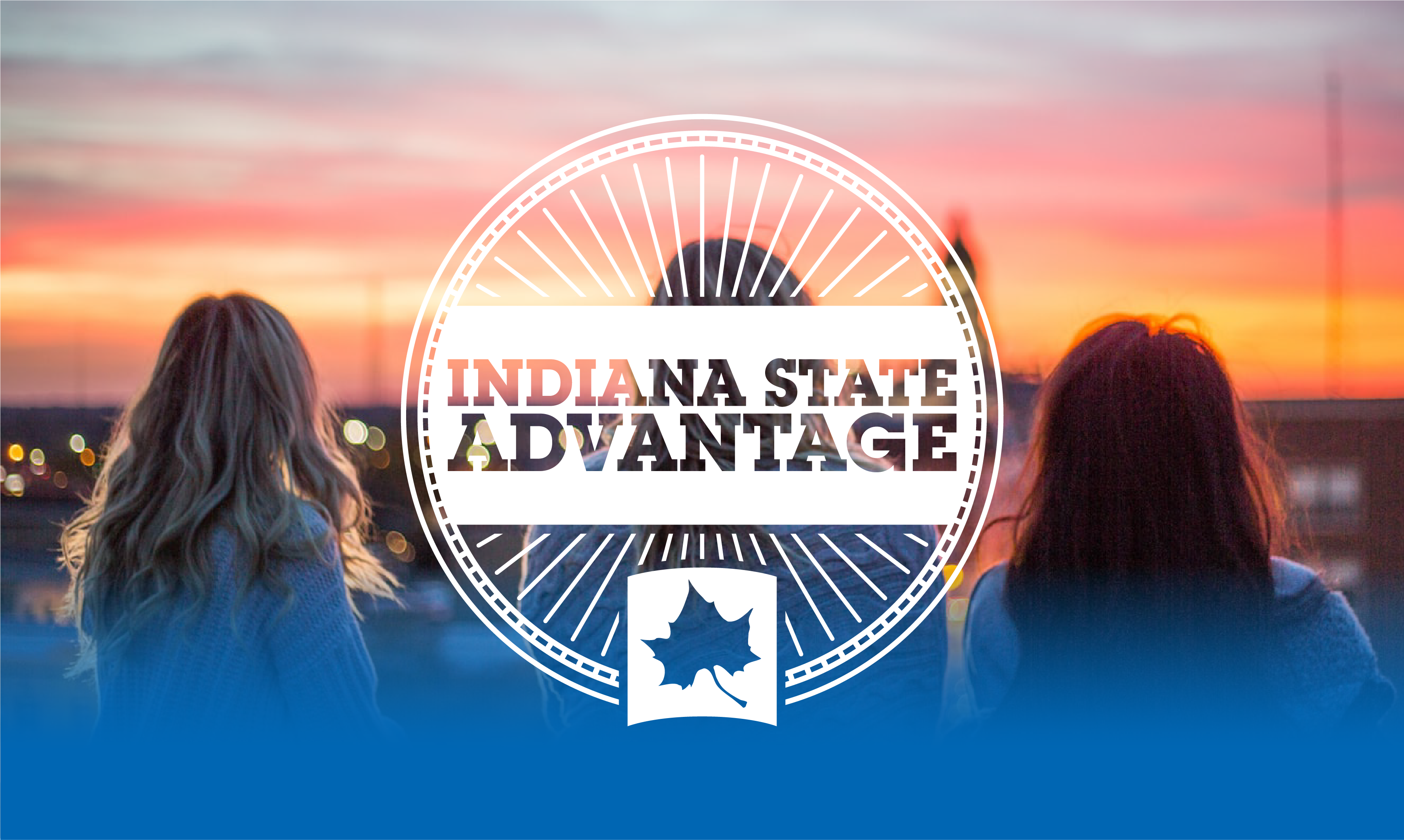 Indiana State Advantage logo over students overlooking Terre Haute