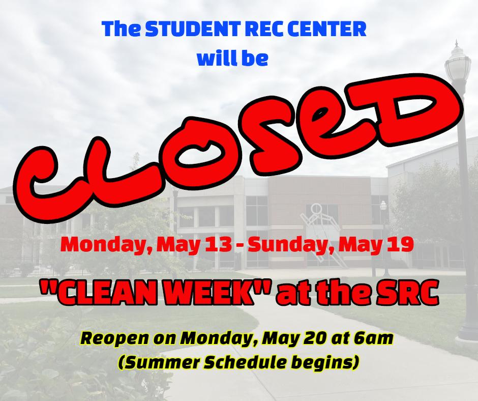 SRC Clean Week Closure May2019