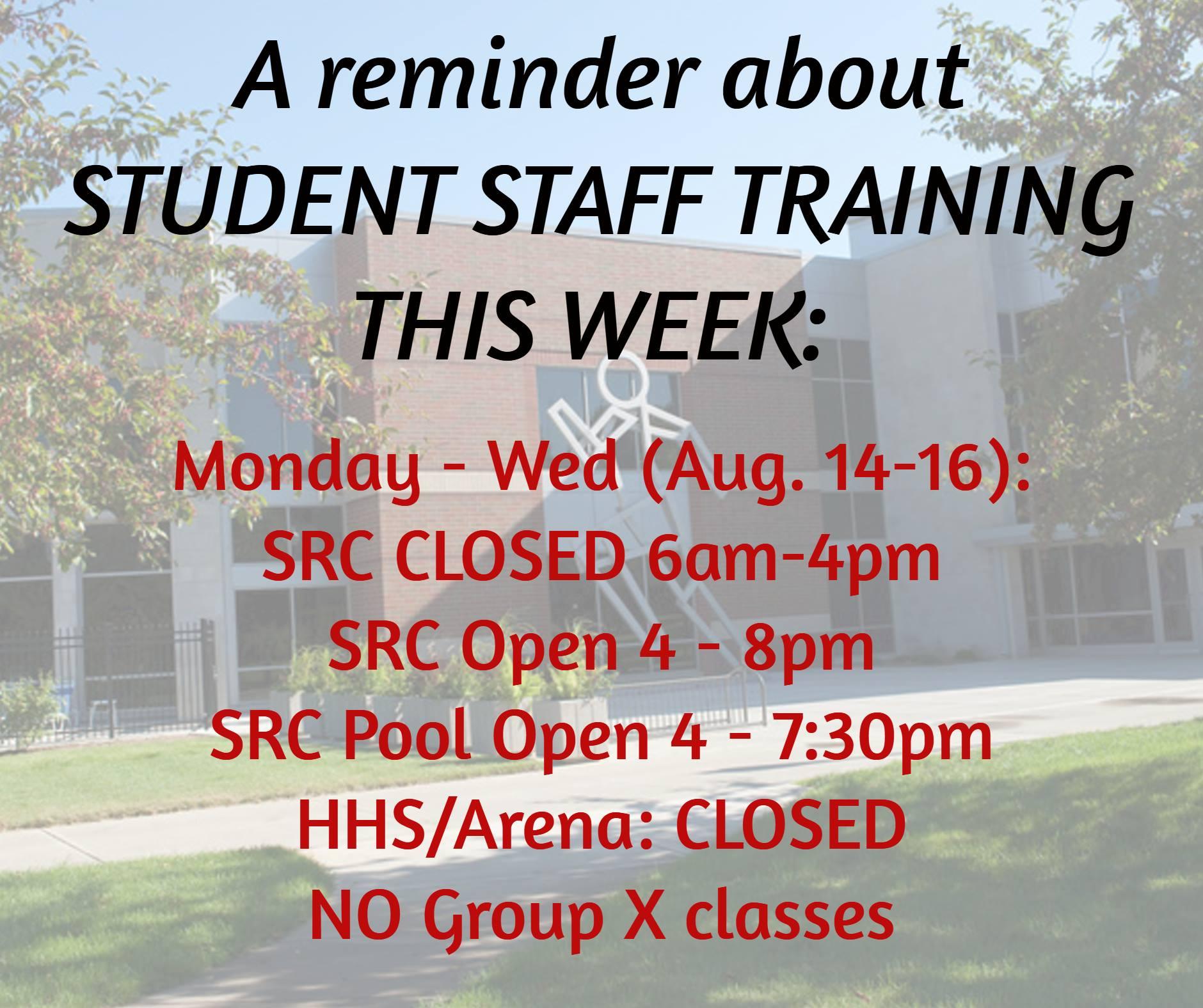 Closure for Student Staff Training Aug 14-16, 2017