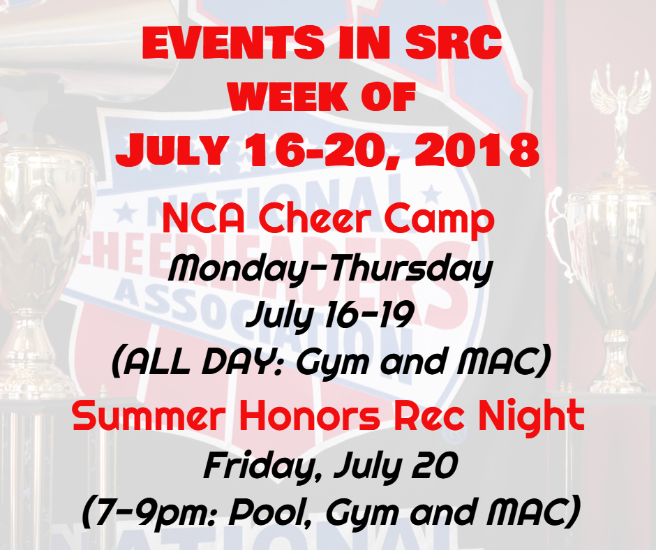 Special Events in SRC July 16-20 2018