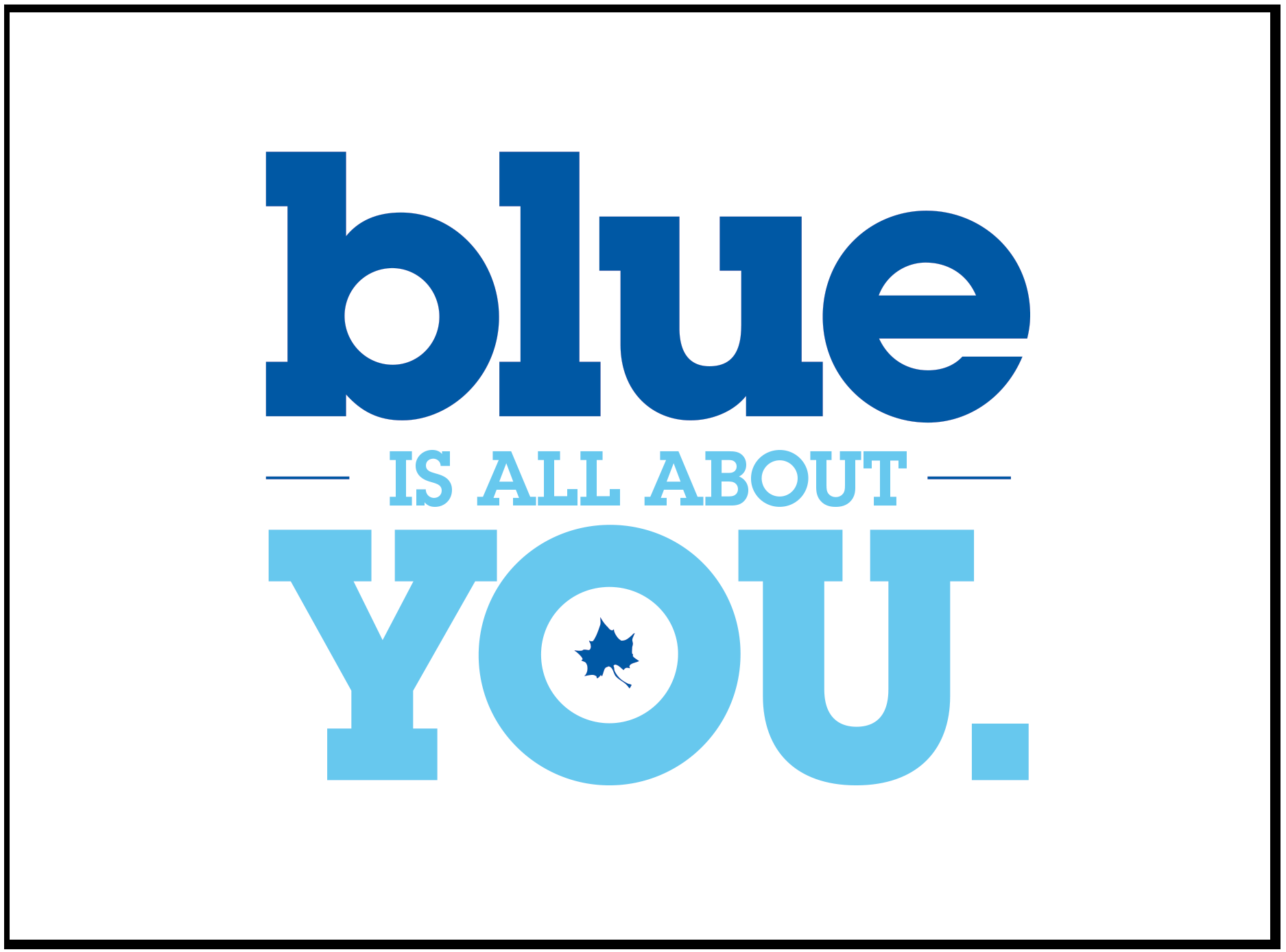 Blue is All About You