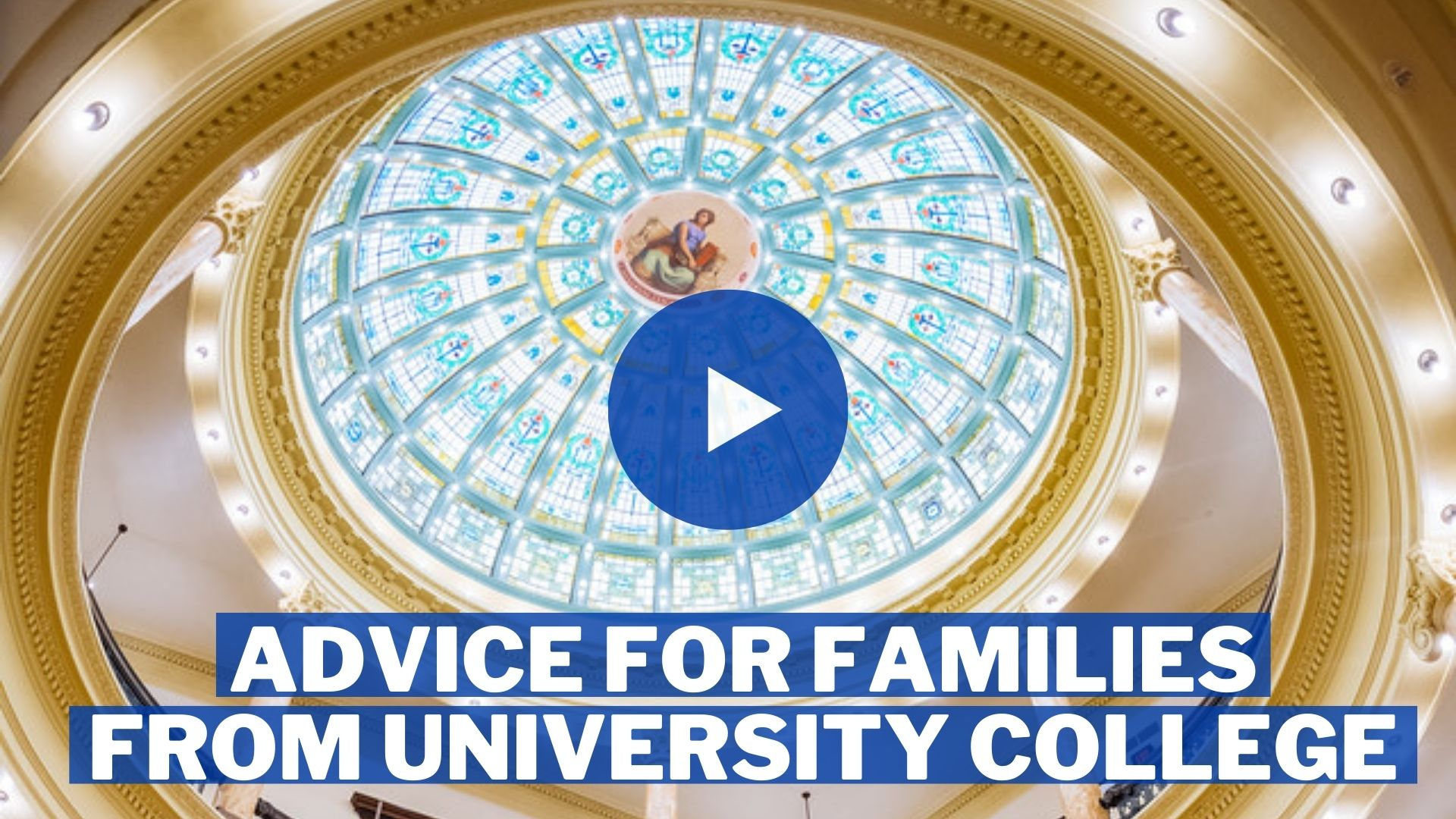 Advice for Families from University College