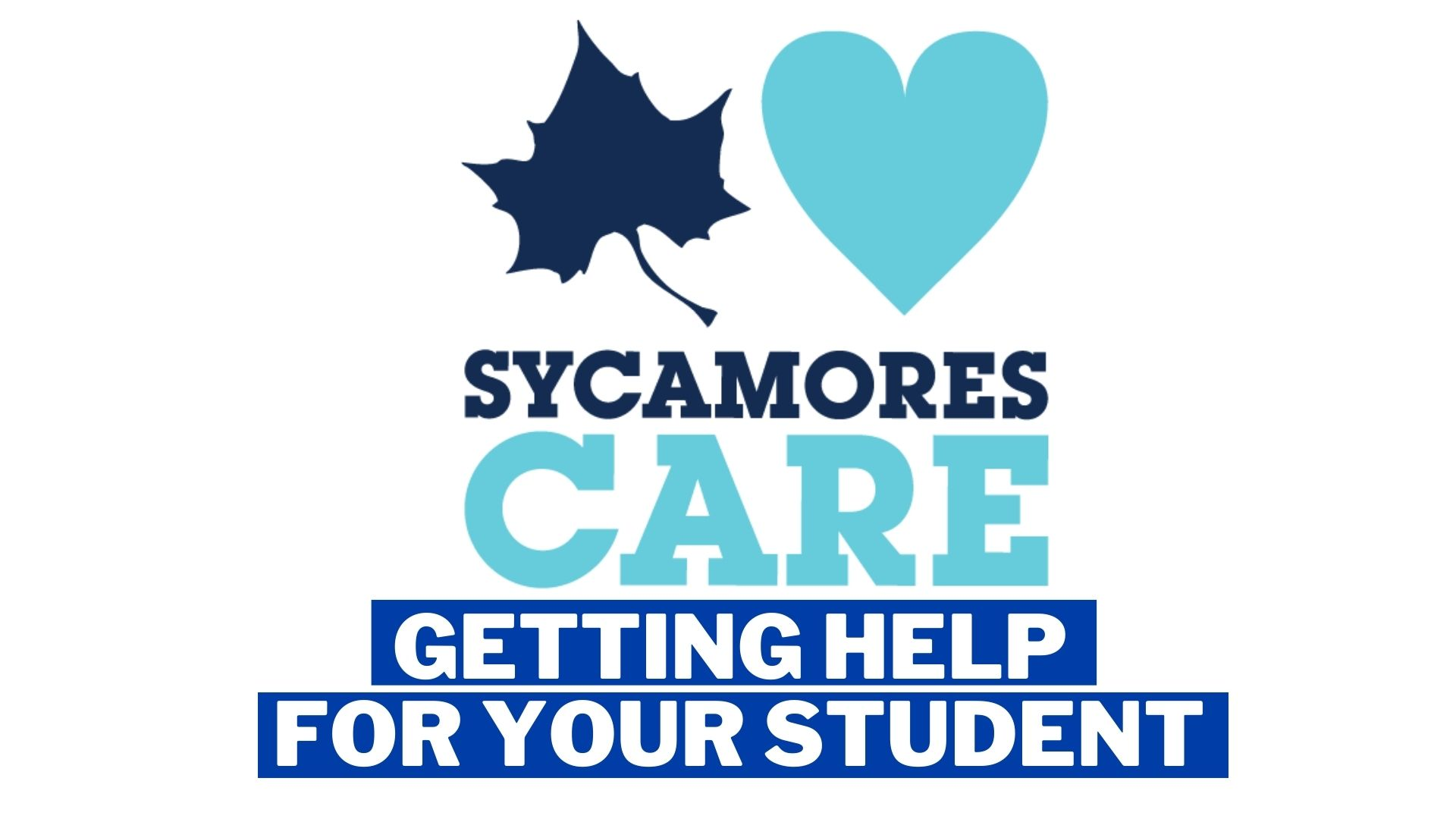 Sycamores Care - Getting Help for Your Student