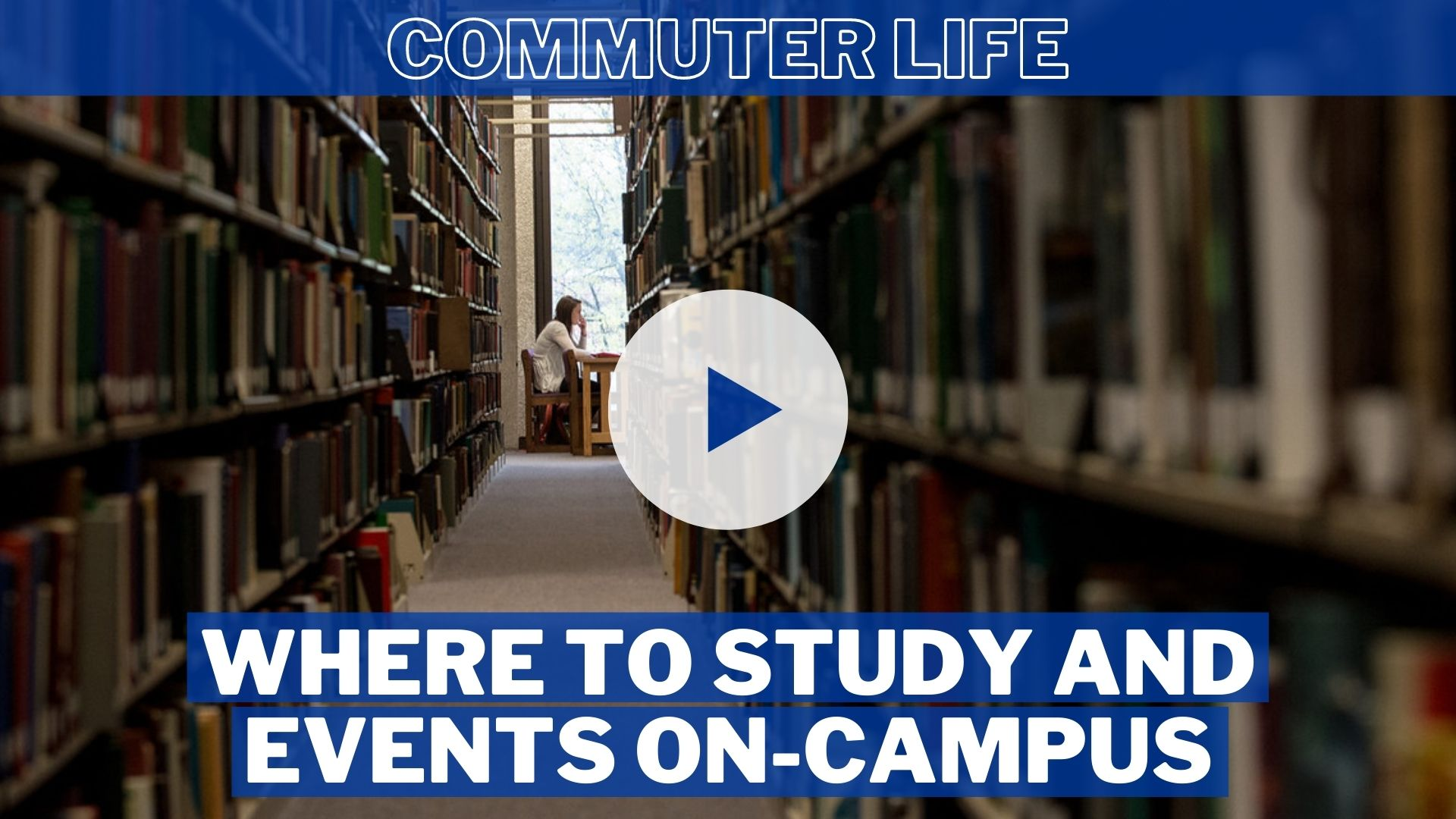 Where to Study and Events On-Campus (Commuter Life)