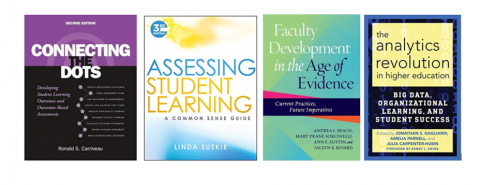 Connecting the Dots by Carriveau, Assessing Student Learning by Suskie, Faculty Development in the Age of Evidence by Beach, Sorcinellie, Austin, & Rivard, & The Analytics Revolution in Higher Education by Gagliardi, Parnell, & Carpenter-Hubin