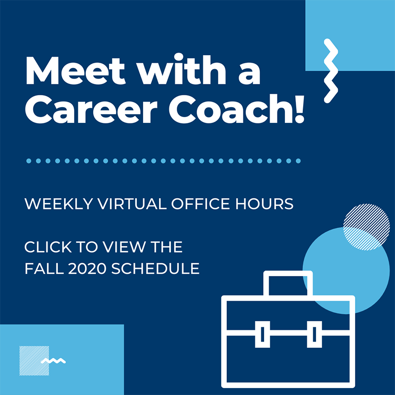 Career Coach Office Hours - Click to View Fall 2020 Schedule