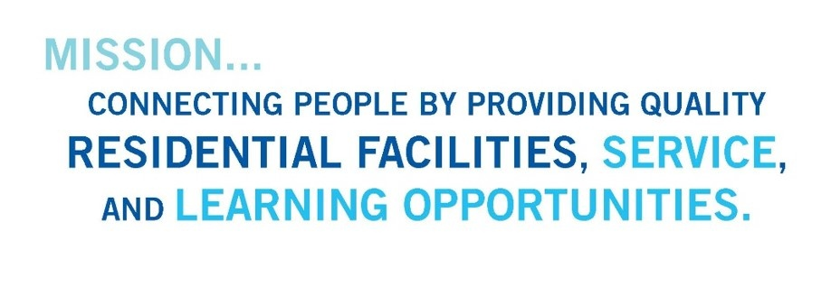 Connecting people by providing quality residential facilities, service, and learning opportunities