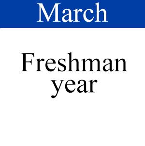 March Freshman Year